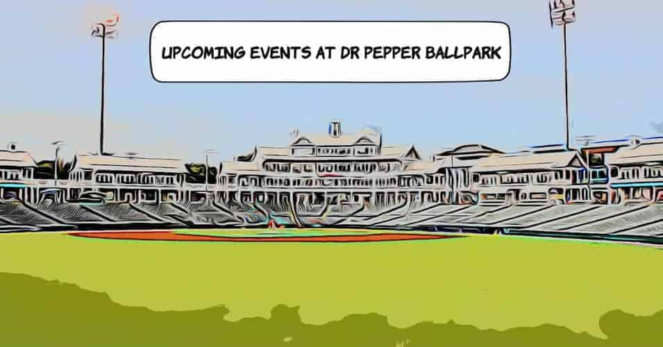 Upcoming events at Dr Pepper Ballpark