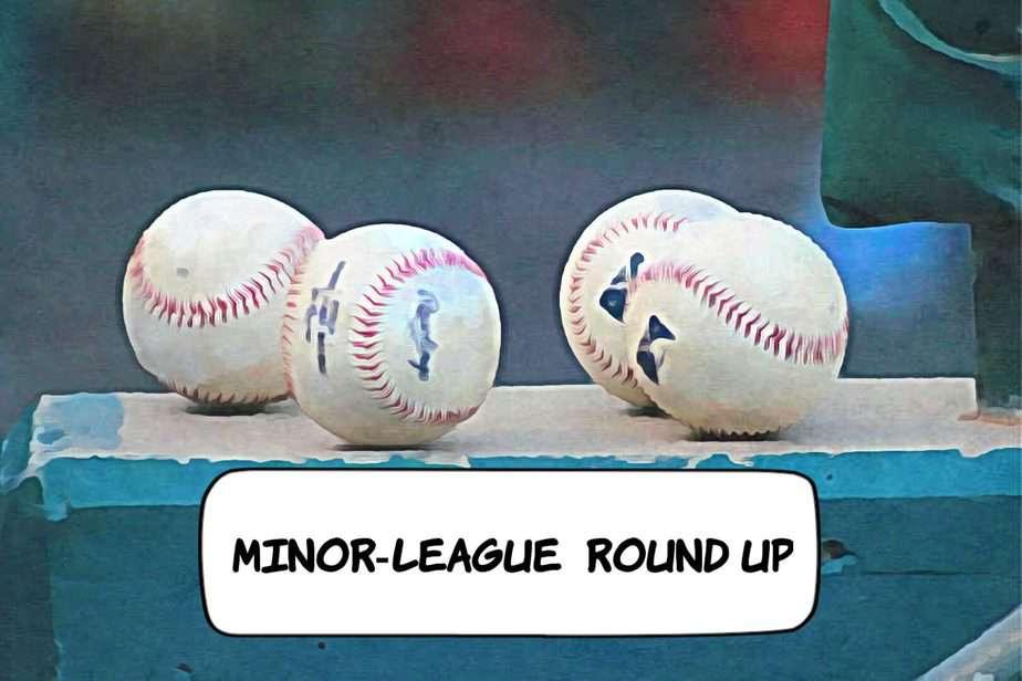 Minor league round up